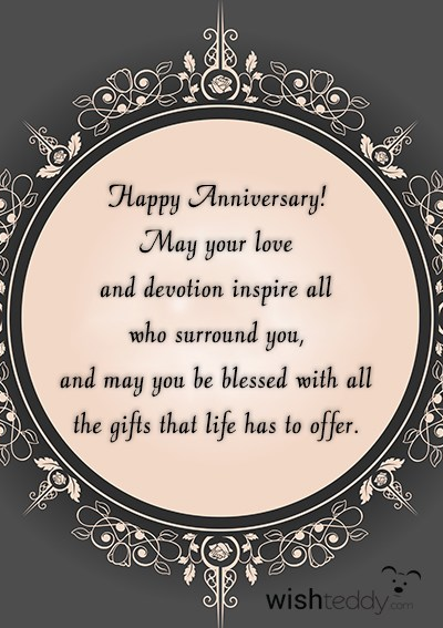 Happy anniversary! may your love and devotion inspire all