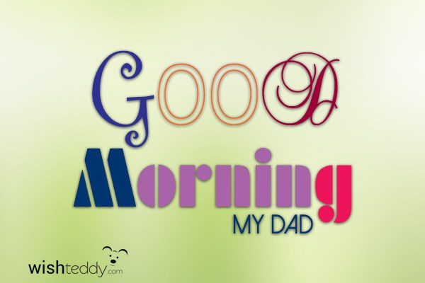 Good morning my father