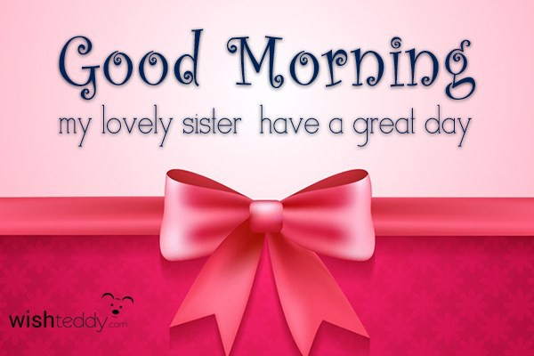 Good Morning Sister Images : Good morning my lovely sister