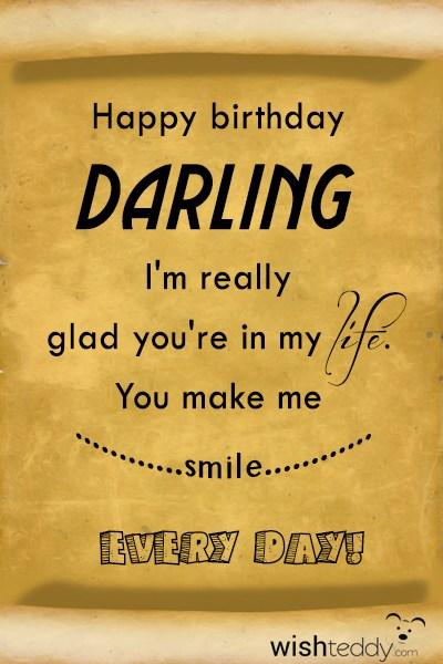 00c6b7184cbe4 Happy birthday darling i m really glad you re in my life
