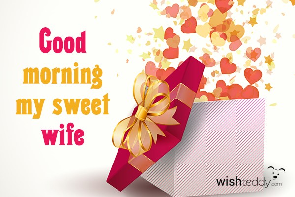 Good Morning My Wife : Good morning my sweet wife