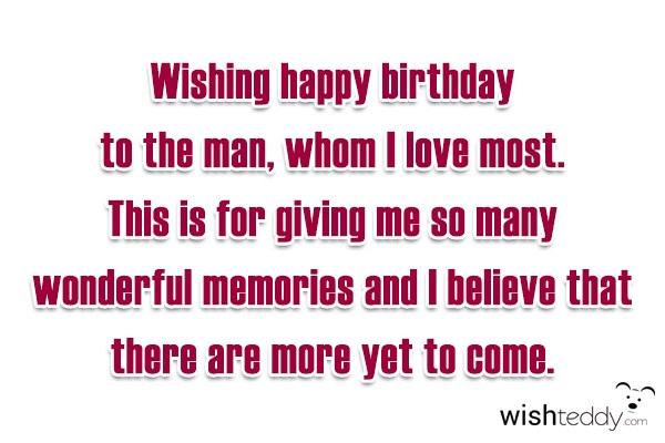 Wishing Happy Birthday To The Man Whom I Love Most