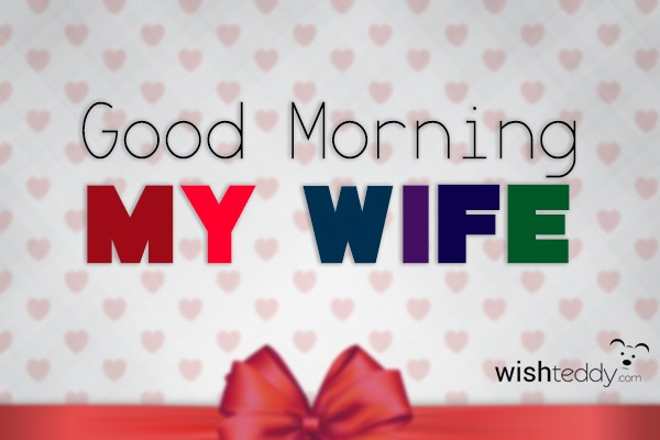 Good Morning My Wife : Good morning wishes