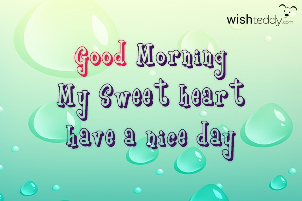 Good Morning My Love And Have A Nice Day : Have a nice day my love images imgkid the