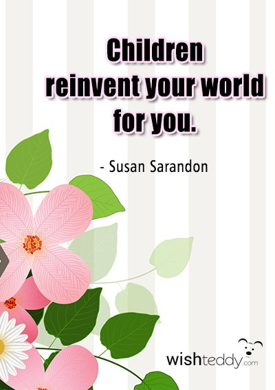 Child reinvent your world for you