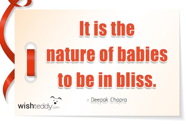 It is the nature of babies to be in bliss
