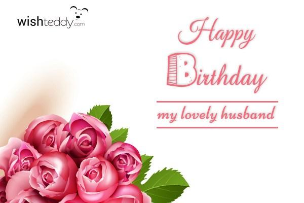 Happy Birthday My Lovely Husband Wishing A Happy Birthday To My Husband