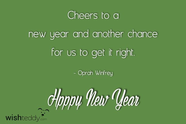 Cheers to a new year and another chance for us to get
