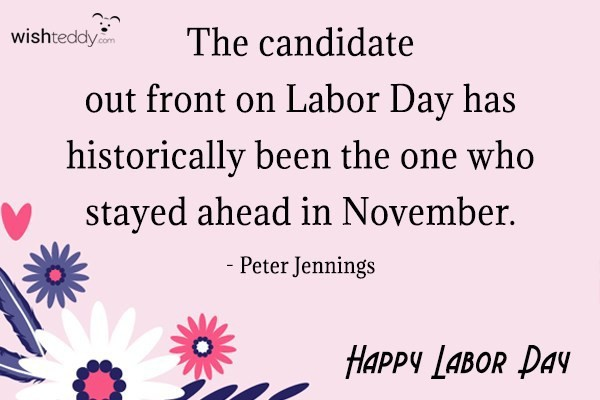 The candidate out front on labor day has