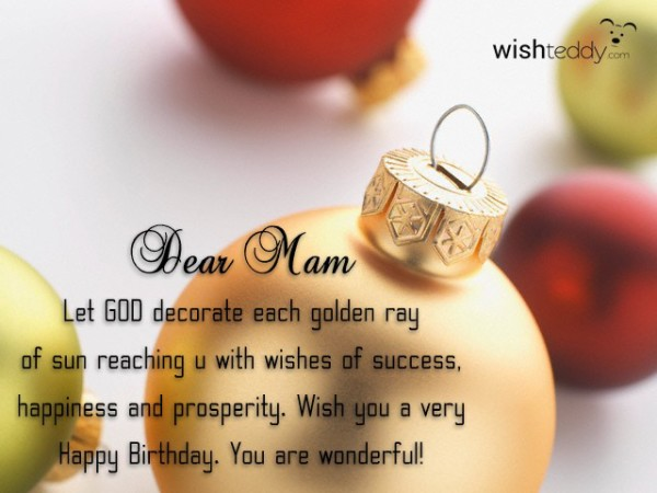 Dear mam let god decorate each golden ray