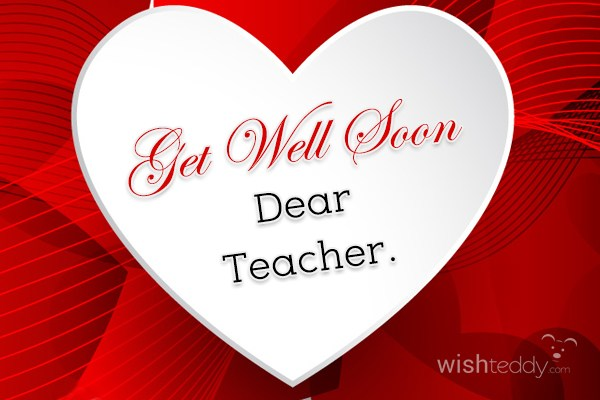 Get well soon dear teacher