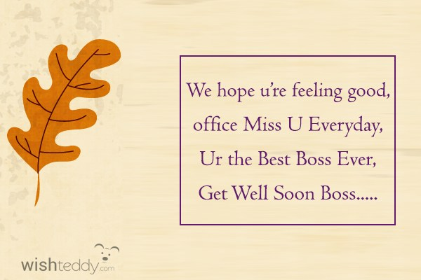 We hope you are feeling good office miss u everyday