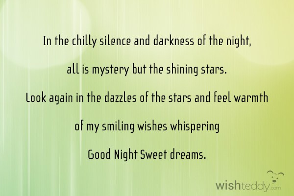 In the chilly silence and darkness of night all is mystery but the shining stars