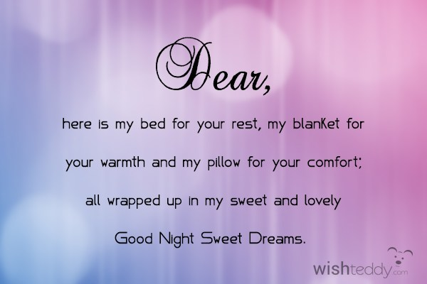 Dear here is my bed for you rest my blanket for you warmth