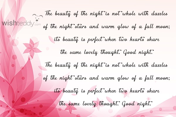 The beauty of the night is not whole with dazzles of the night