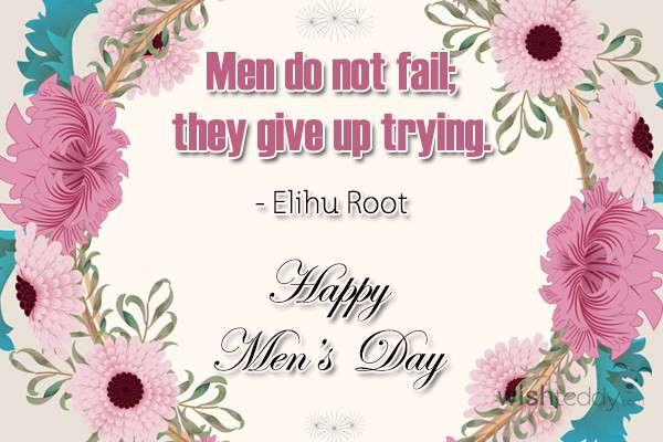 Men do not fail they give up trying