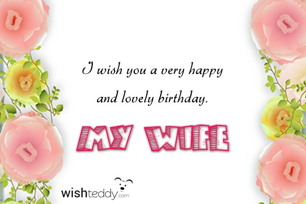 i wish you a very happy and lovely birthday my wife