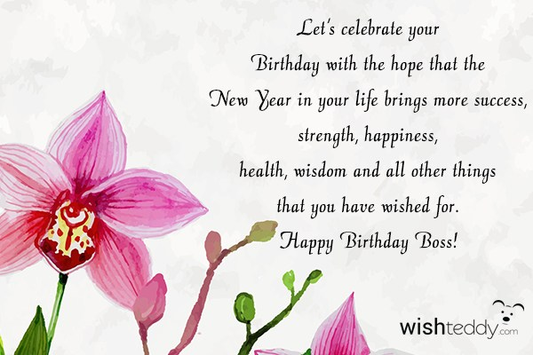 Let\'s celebrate your birthday with the hope that the new year in ...