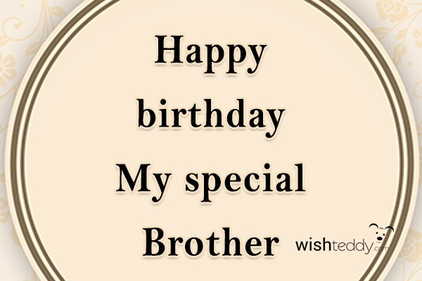 Happy birthday my special brother