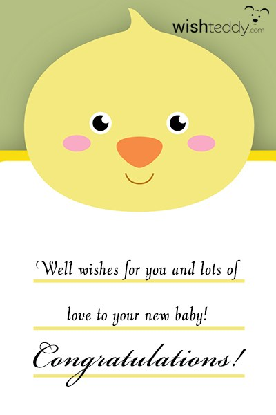 well wishes for you and lots of love to your new baby